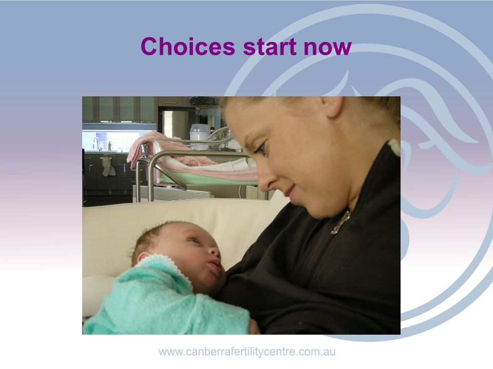 Choices start now