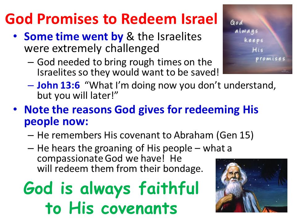 God Remembers His covenant God Almighty = El Shaddai – means power to both destroy & nourish.
