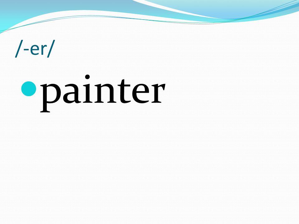 /-er/ painter