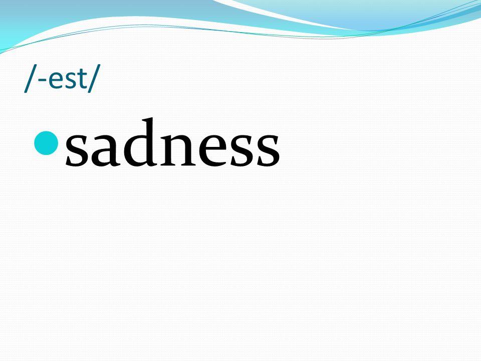 /-est/ sadness