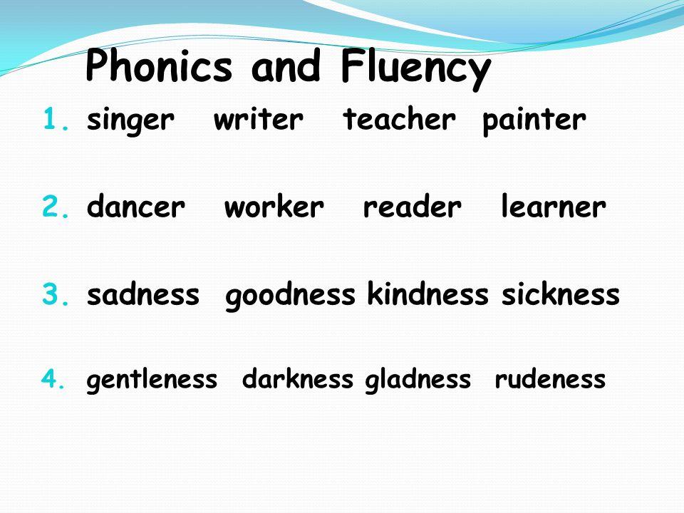 Phonics and Fluency 1. singer writer teacher painter 2.