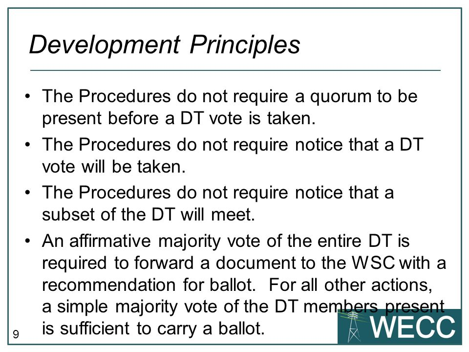 9 The Procedures do not require a quorum to be present before a DT vote is taken.