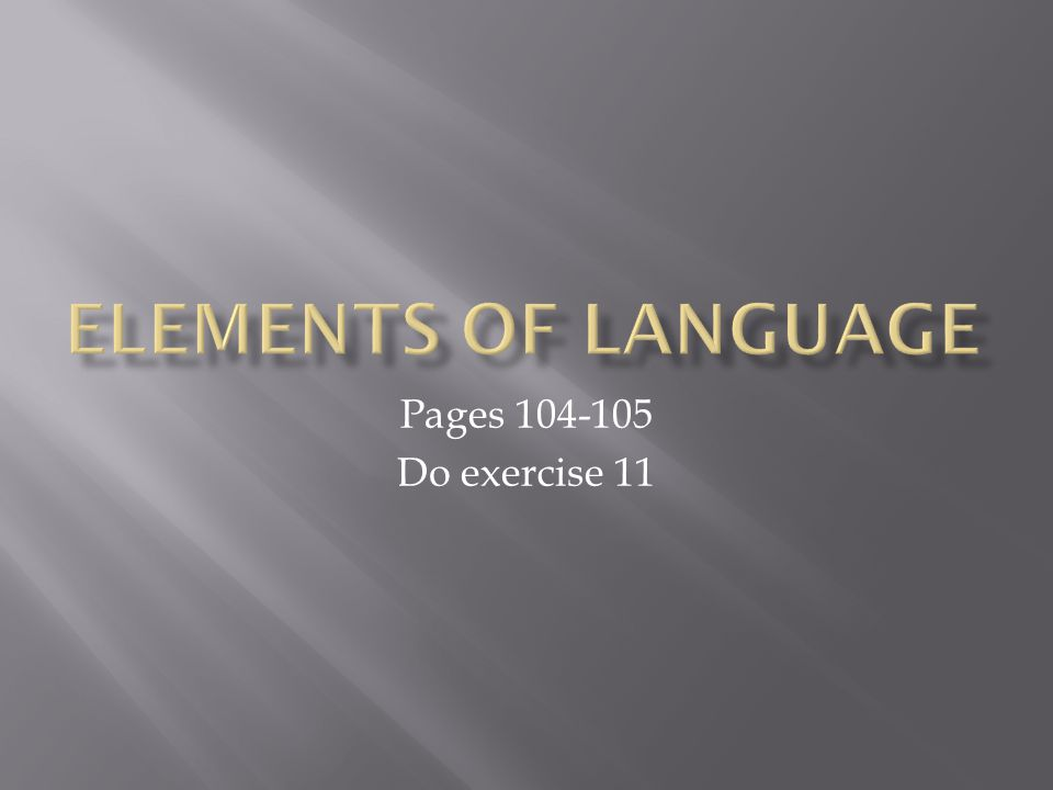 Pages 104-105 Do exercise 11