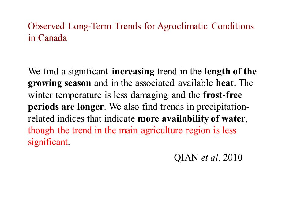 We find a significant increasing trend in the length of the growing season and in the associated available heat.