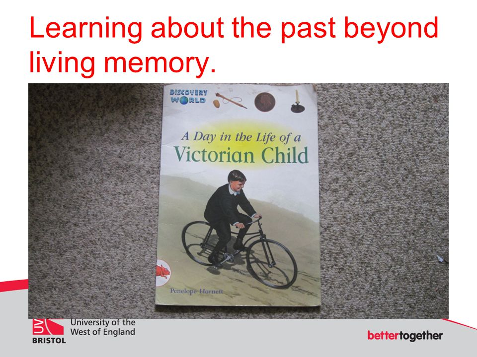 Learning about the past beyond living memory.