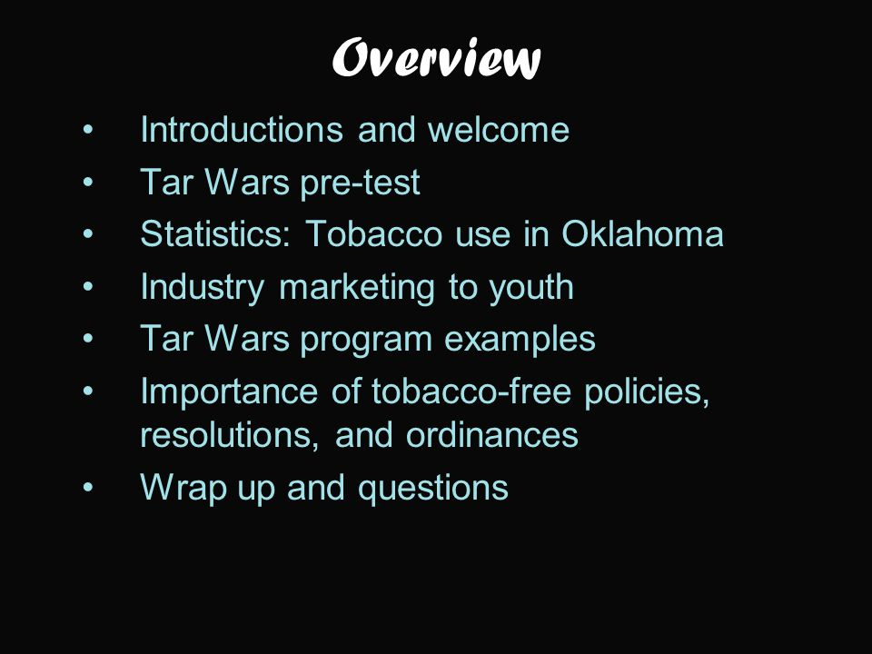 Tobacco Use in Oklahoma 23% of OK youth smoke 1 13% of OK youth use chewing tobacco, snuff, or dip 1 1 in 4 OK adults smoke (26.1%) 2 6% of OK adults use chewing tobacco, snuff, or dip 3 Declines are due to public health campaigns and policies 90% of smokers begin before age 18 Sources: 1 OK Youth Risk Behavior Survey 2011.