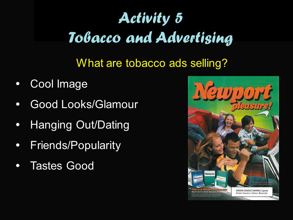 What are tobacco ads selling.