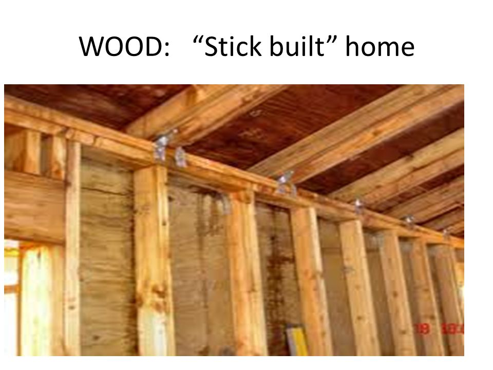 WOOD: Stick built home