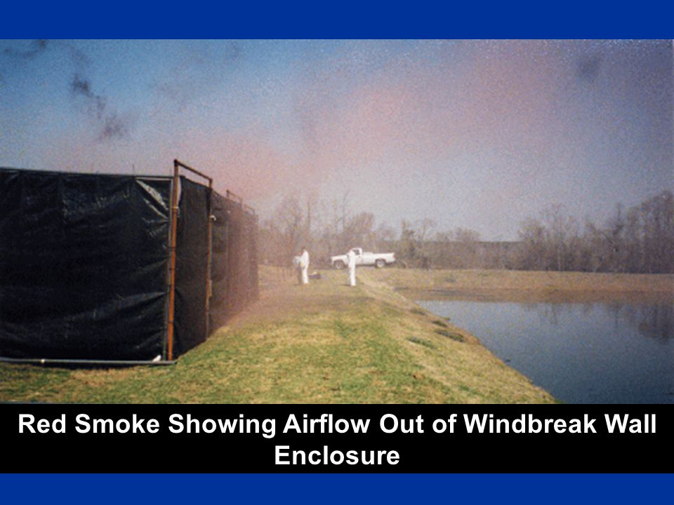 Red Smoke Showing Airflow Out of Windbreak Wall Enclosure