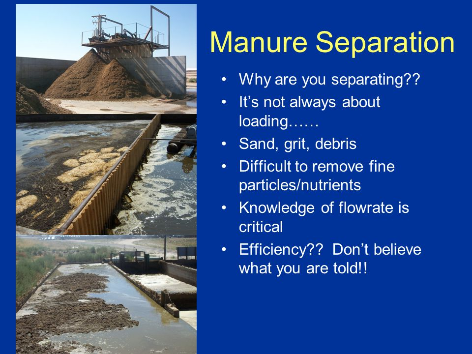 Manure Separation Why are you separating .