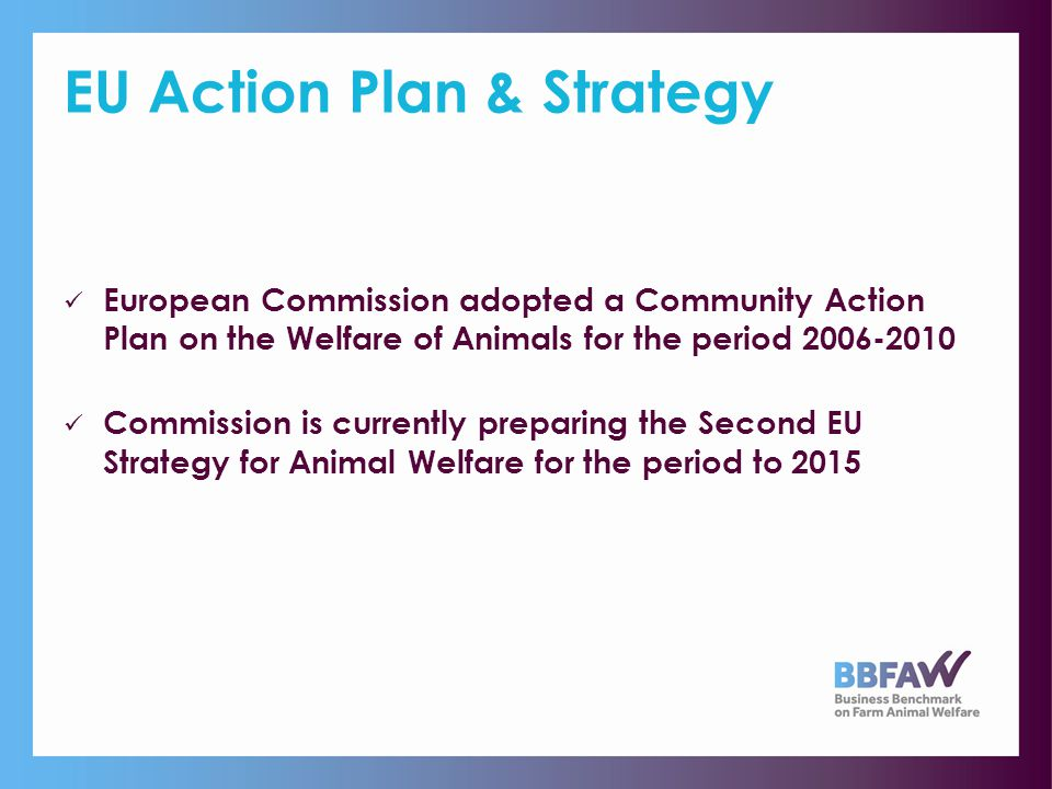 International Finance Corporation: I Good Practice Note on Animal Welfare in Livestock Operations Not legally binding but an indication of growing international recognition that good standards of animal welfare are a prerequisite for business success Also a Note on C reating Business Opportunity through Improved Animal Welfare