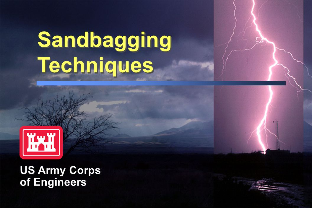 Sandbagging Techniques US Army Corps of Engineers