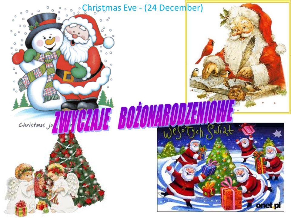 Christmas Eve - (24 December)