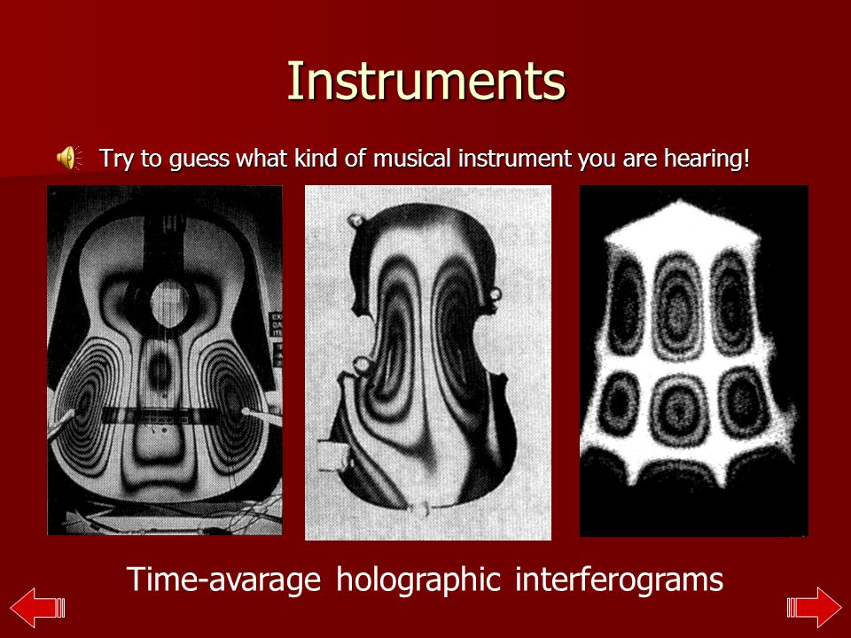 Instruments Try to guess what kind of musical instrument you are hearing.