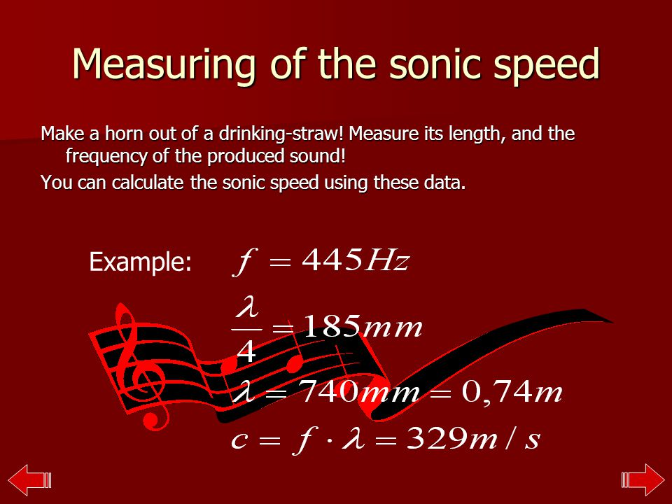 Measuring of the sonic speed Make a horn out of a drinking-straw.