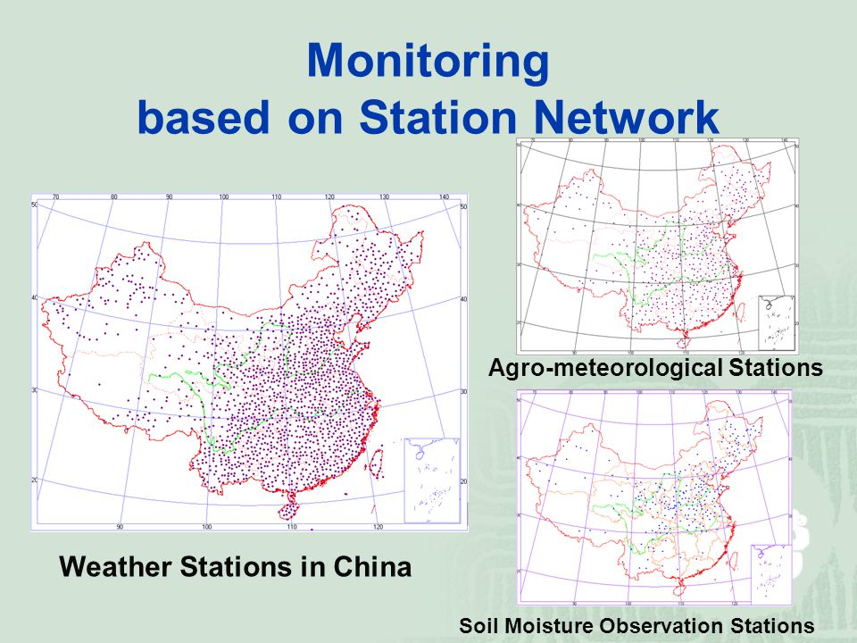 Monitoring based on Station Network Weather Stations in China Agro-meteorological Stations Soil Moisture Observation Stations