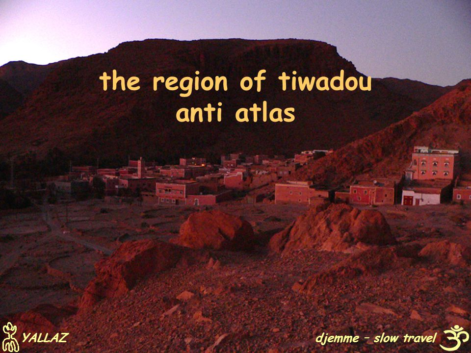 the region of tiwadou anti atlas djemme – slow travel YALLAZ