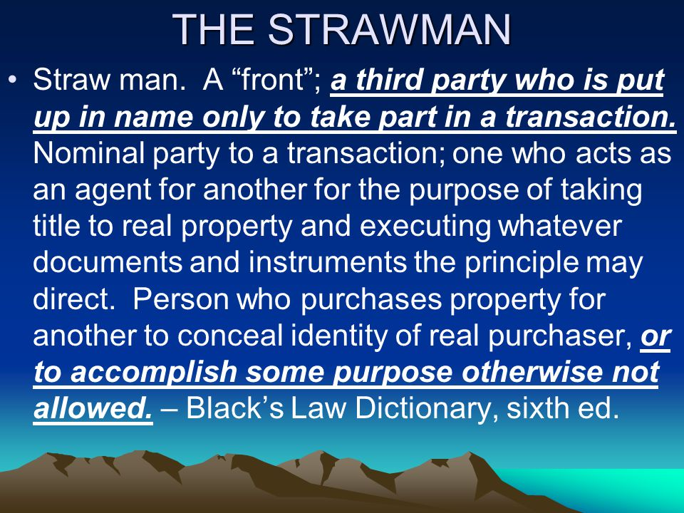 THE STRAWMAN Straw man.