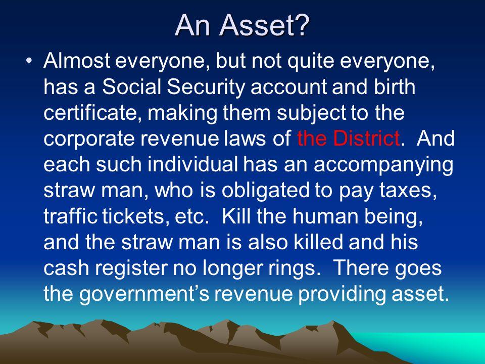 An Asset.