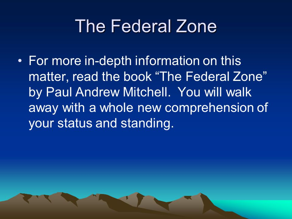 The Federal Zone For more in-depth information on this matter, read the book The Federal Zone by Paul Andrew Mitchell.
