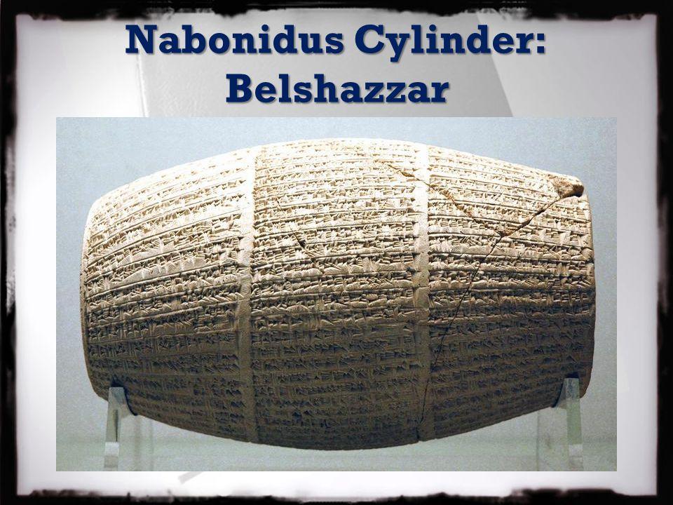Nabonidus Cylinder: Belshazzar