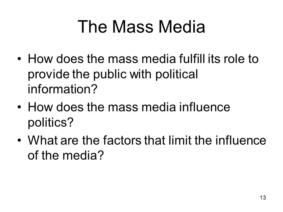 14 The Role of Mass Media A medium is a means of communication; it transmits some kind of information.