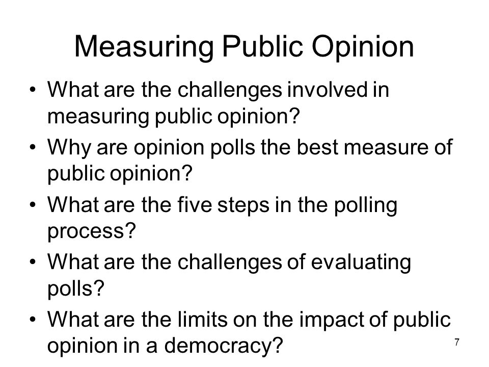 8 Measuring Public Opinion Elections Candidates who win an election are said to have a mandate, or a command from the electorate, to carry out campaign promises.