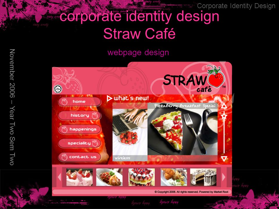 corporate identity design Straw Café November 2006 – Year Two Sem Two Corporate Identity Design webpage design
