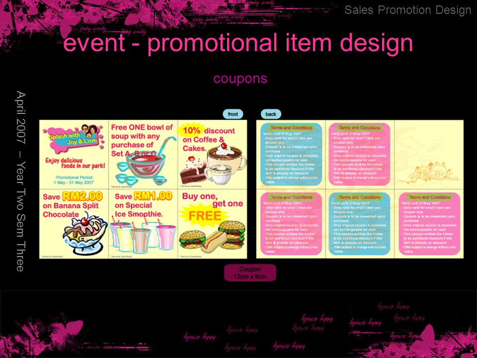 event - promotional item design April 2007 – Year Two Sem Three Sales Promotion Design coupons