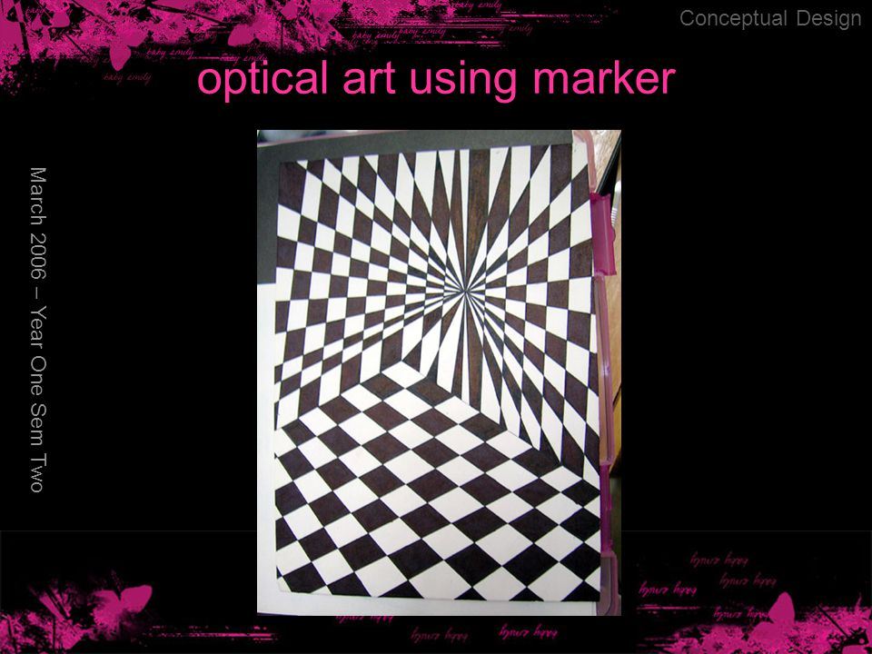 optical art using marker March 2006 – Year One Sem Two Conceptual Design