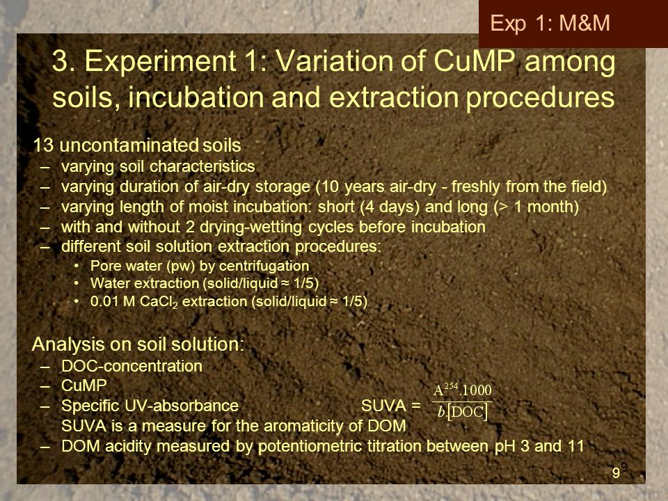 9 3. Experiment 1: Variation of CuMP among soils, incubation and extraction procedures 13 uncontaminated soils –varying soil characteristics –varying