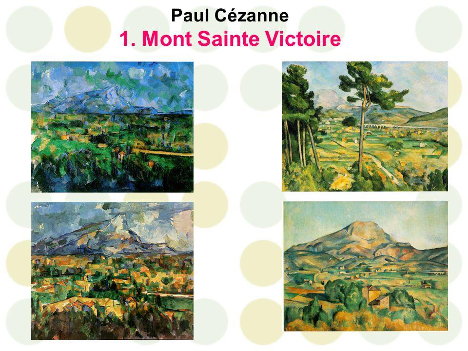 Paul Cézanne 1. Mont Sainte Victoire