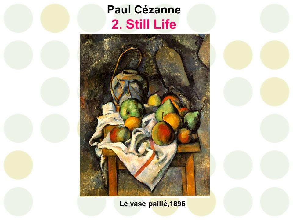 Paul Cézanne 2. Still Life Le vase paillé,1895