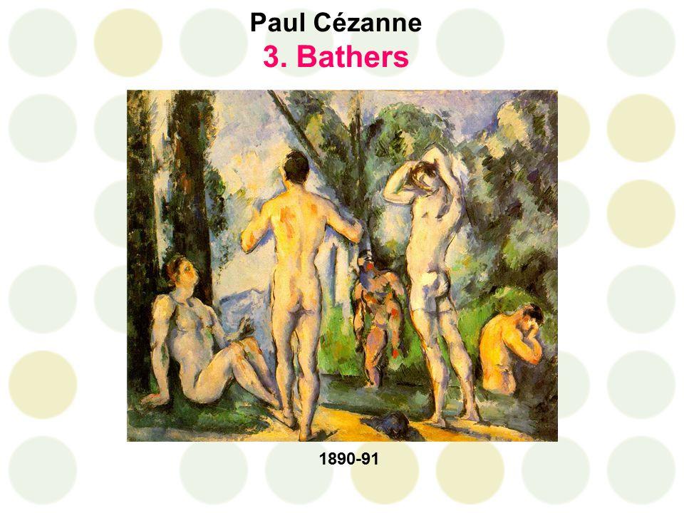 Paul Cézanne 3. Bathers 1890-91