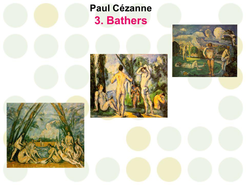 Paul Cézanne 3. Bathers