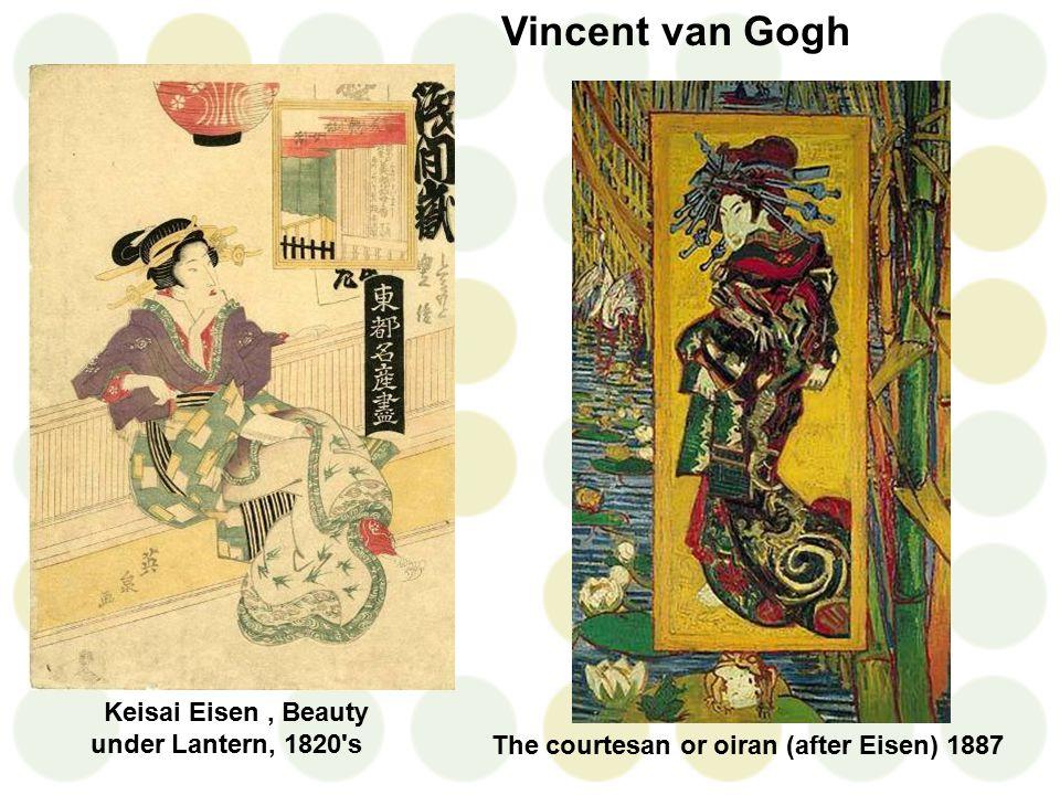 Keisai Eisen, Beauty under Lantern, 1820 s Vincent van Gogh The courtesan or oiran (after Eisen) 1887