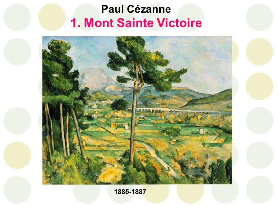 Paul Cézanne 1. Mont Sainte Victoire 1885-1887