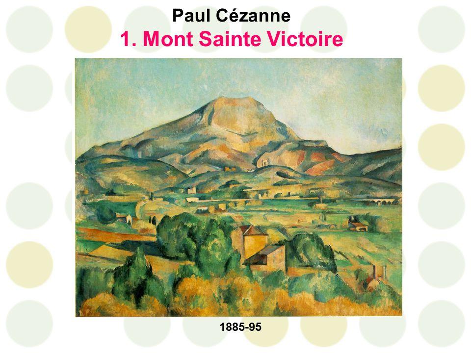 Paul Cézanne 1. Mont Sainte Victoire 1885-95