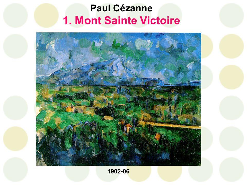Paul Cézanne 1. Mont Sainte Victoire 1902-06