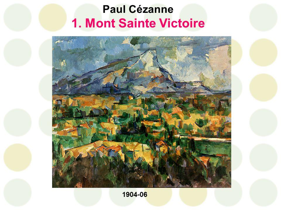 Paul Cézanne 1. Mont Sainte Victoire 1904-06