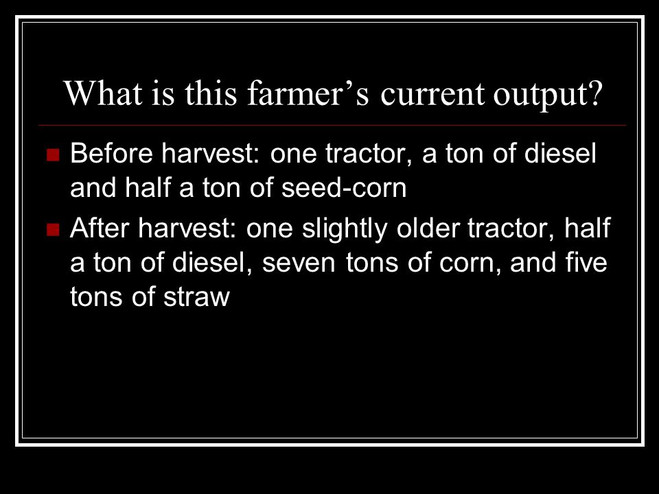 What is this farmer's current output.