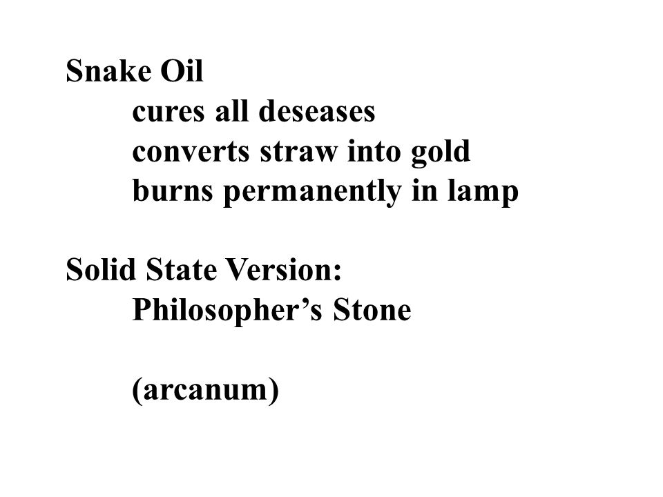 Snake Oil cures all deseases converts straw into gold burns permanently in lamp Solid State Version: Philosopher's Stone (arcanum)