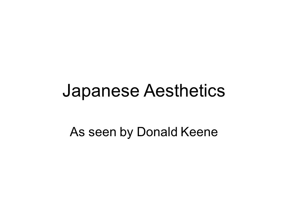Japanese Aesthetics As seen by Donald Keene