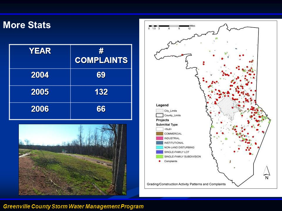 Greenville County Storm Water Management Program More Stats YEAR # COMPLAINTS 200469 2005132 200666