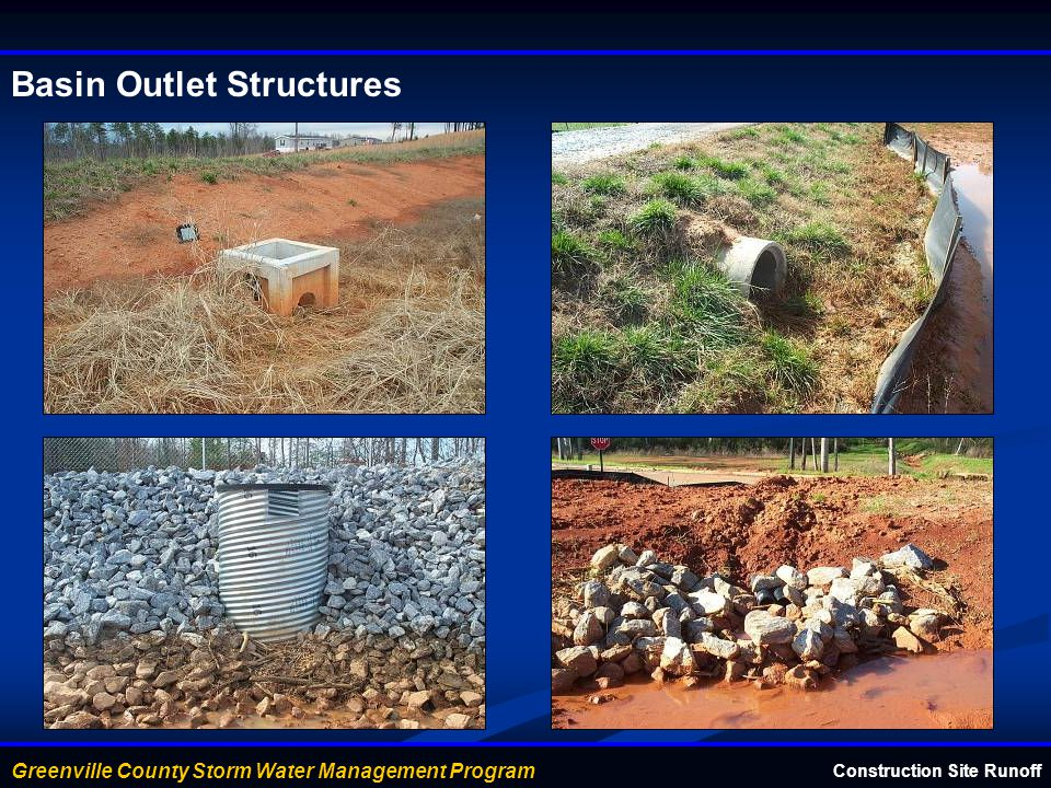 Greenville County Storm Water Management Program Basin Outlet Structures Construction Site Runoff