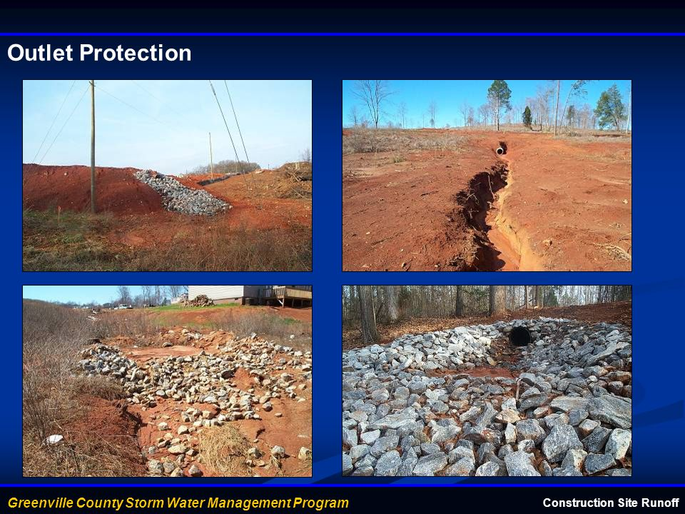 Greenville County Storm Water Management Program Outlet Protection Construction Site Runoff