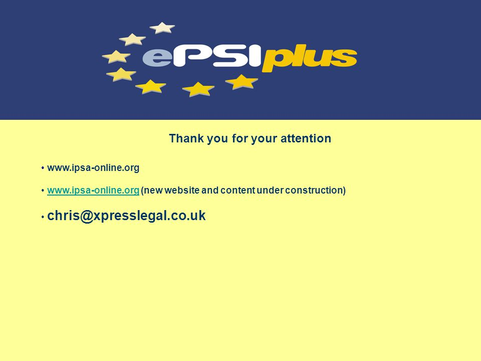 www.ipsa-online.org www.ipsa-online.org (new website and content under construction)www.ipsa-online.org chris@xpresslegal.co.uk Thank you for your attention