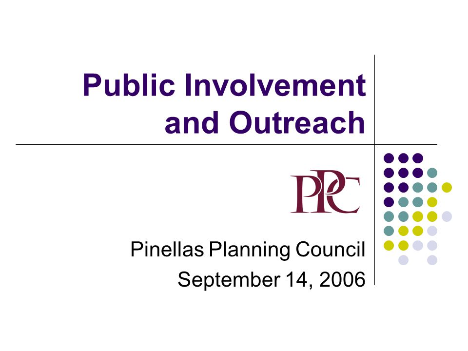 Public Involvement and Outreach Pinellas Planning Council September 14, 2006