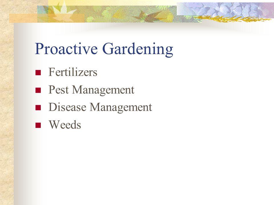 Proactive Gardening Fertilizers Pest Management Disease Management Weeds