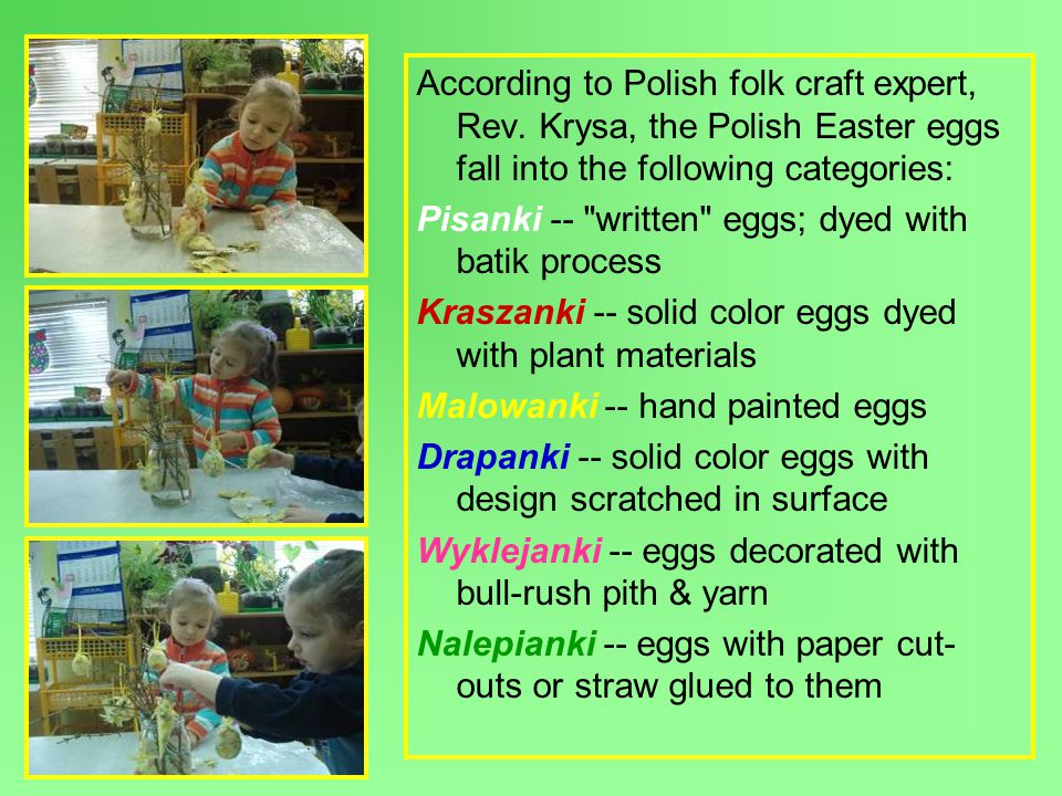 According to Polish folk craft expert, Rev.